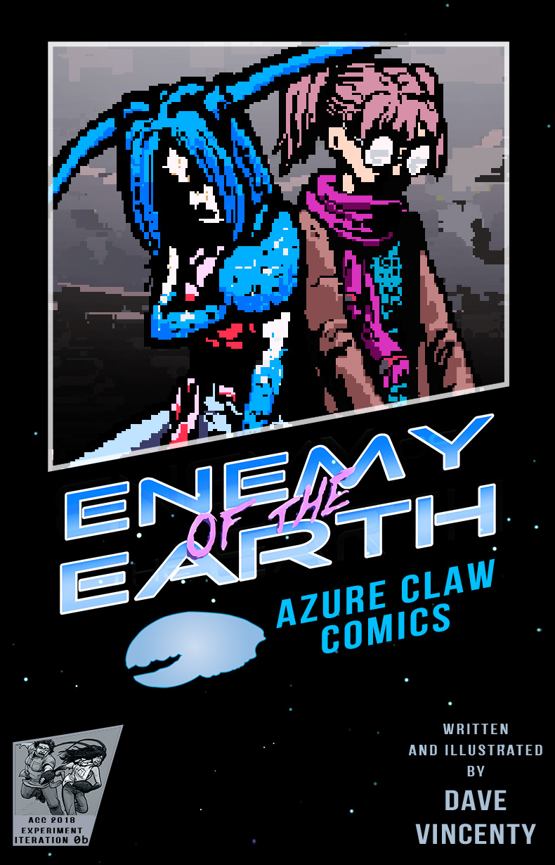 """Azure Claw Comics presents """"Enemy of the Earth"""" ... slightly rebooted!"""