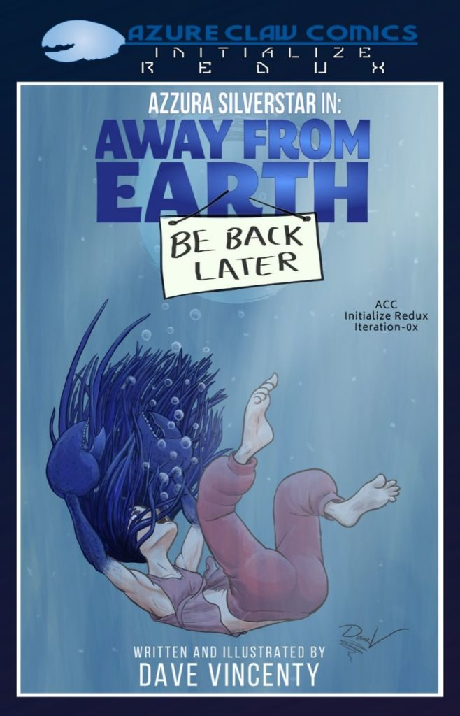 Azure Claw Comics Initialize Redux: Azzura Silverstar in: Away from Earth (Be Back Later)